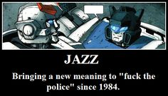 Read F**k the police from the story Transformers pictures 2 by (💛 Smokebee💙) with reads. It's so true though. Transformers Jazz, Transformers Characters, Funny Memes Images, Funny Pictures, My Favorite Image, Hilarious, Funny Shit, Funny Stuff, Police