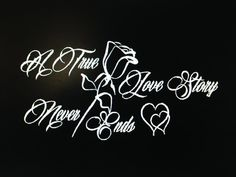 A True Love Story Never Ends Custom Vinyl by CustomVinylDecals4U #lovestorydecal #lovestorywalldecal #truelovedecal #customvinyldecals4u