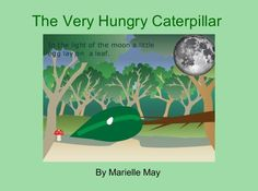 """StoryJumper book - """"The Very Hungry Caterpillar"""". This book is about a Caterpillar who's very very hungry. Until something happened.Find out!"""