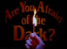 But let's be real: Are You Afraid of the Dark? is still the scariest kids show of all time. | A '90s Kid's Childhood Vs. The Childhood Of Kids Today