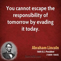 Abraham Lincoln - Powerful Quote!