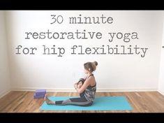 30 Minute Restorative Yoga for Hip Flexibility — YOGABYCANDACE #hipflexorsrecovery
