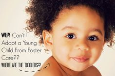 Attempting Agape: Why Can't I Adopt a Young Child From Foster Care??   Where are all the toddlers??