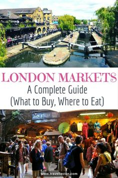 Top London Markets. A Complete Guide (What to Buy, Where to Eat) | Travellector #London #travel #markets #traveltips