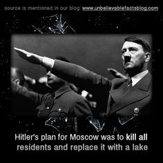 Hitler's plan for Moscow was to kill all residents and replace it with a lake