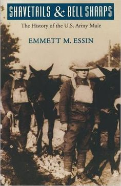 Shavetails and Bell Sharps: The History of the U.S. Army Mule: Amazon.co.uk: Emmett M. Essin: 9780803267404: Books