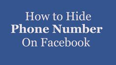How to hide your Phone Number on Facebook?