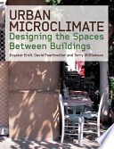 Buy Urban Microclimate Designing the Spaces Between Buildings: NHBS - Evyatar Erell, David Pearlmutter and Terry Williamson, Earthscan Book City, Ecology, Buildings, Urban, Spaces, Books, Stuff To Buy, Life, Cities