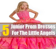 5 Junior Prom Dresses For The Little Angels