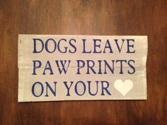 Dogs Leave Paw Prints On Your Heart - Reclaimed Pallet Wood Sign - Wall Hanging - Rustic - Shabby Chic - Home Decor - Dog Lovers  - Dog Sign on Etsy, $18.99