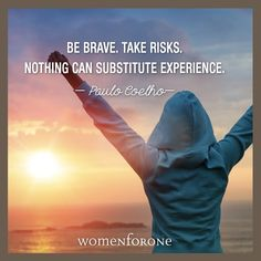 http://womenforone.com #womenforone #wf1 #quotes #adventure