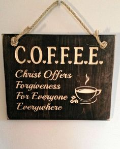 Christ Offers Forgiveness For Everyone Everywhere ~ Wood Wall Decor With Carved Motifs/Fonts C. Christ Offers Forgiveness For Everyone Everywhere ~ Wood Wall Decor With Carved Motifs/Fonts Christian Decor, Christian Crafts, Christian Signs, Wood Wall Decor, My Coffee, Coffee Bars, Coffee Signs, Coffee Maker, Coffee Room