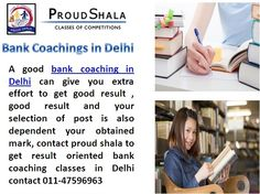 contact proud shala to get result oriented bank coaching classes in Delhi contact 011-47596963 http://proudshala.com/ibps-po-coaching-in-pitampura-delhi.html
