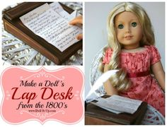 A craft to make a lap desk from the 1800's for your doll.  Perfect for historical doll play and scenes!