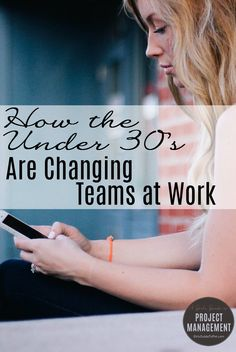 Find out how the under 30's are changing the way that teams work in this great article. Good tips for project managers.