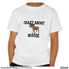 Crazy About Moose Shirts