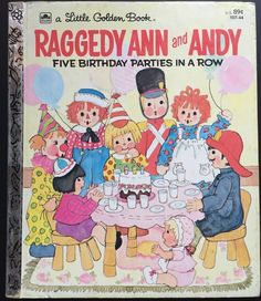 Raggedy Ann and Andy Five Birthday Parties in a Row Daly Golden Book