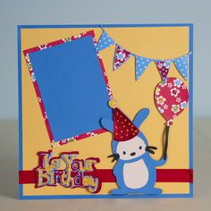 Create It's Your Birthday Bunny Layout with the Just a Note cartridge! #cricut