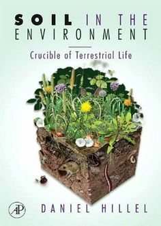 Soil in the Environment: Crucible of Terrestrial Life by Daniel Hillel. $52.26. Publisher: Academic Press; 1 edition (December 14, 2007). Author: Daniel Hillel. 320 pages
