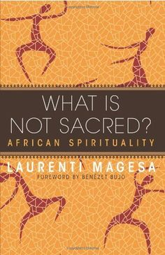 What Is Not Sacred?: African Spirituality:Amazon:Books
