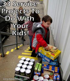 33 Service Projects to do with your kids -- some ideas take little to no  time but can make an impact.