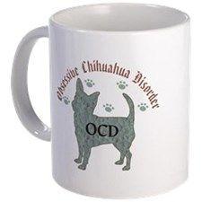 Obsessive Chihuahua Disorder Mugs
