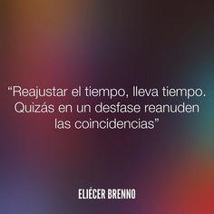 Reajustar el tiempo lleva tiempo. Quizás en un desfase reanuden las coincidencias Eliécer Brenno Orden de Trabajo http://ift.tt/2ywOx3R #tiempo #quotes #writers #escritores #EliecerBrenno #reading #textos #instafrases #instaquotes #panama #poemas #poesias #pensamientos #autores #argentina #frases #frasedeldia #CulturaColectiva #letrasdeautores #chile #versos #barcelona #madrid #mexico #microcuentos #nochedepoemas #megustaleer #accionpoetica #colombia #venezuela