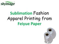 Sublimation Fashion Apparel Printing From Feiyue Paper