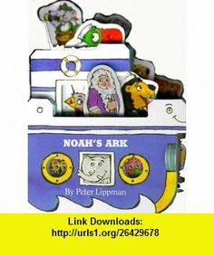 Noahs Ark (A Mini House Book) (0019628036629) Peter Lippman , ISBN-10: 1563056623  , ISBN-13: 978-1563056628 ,  , tutorials , pdf , ebook , torrent , downloads , rapidshare , filesonic , hotfile , megaupload , fileserve