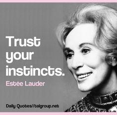 Career Lesson: Trust your instincts #Beauty #Business #Leadership #Entrepreneurship