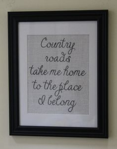 """Country Roads Take Me Home to the Place I Belong"" Burlap Wall Print by MagnoliaMommyMade"