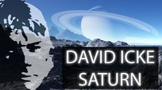 David Icke - Saturn Isn't What You Think It Is Either