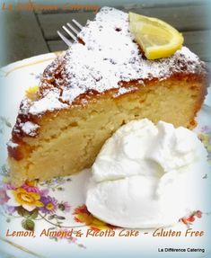 La Difference Catering: Lemon, Almond & Ricotta Cake - Gluten Free --use sugar sub for low carb option Lemon Desserts, Lemon Recipes, Just Desserts, Sweet Recipes, Delicious Desserts, Cake Recipes, Dessert Recipes, Gluten Free Sweets, Gluten Free Cakes