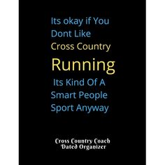 Cross Country Coaches Organizer and Notebook Whether you're coaching youth or high school XC, it's important to keep track of individual and team running statistics. This coaching notepad helps to document runner's times and finishing places. Add To Cart Now With meets being scheduled on many different days, the 12- month dated calendar allows you to take a quick glance at upcoming events. Features: Dated 2019-2020 Calendar Meet Scoresheet featuring date, location, weather and course conditions Cross Country Shirts, Cross Country Running, Running Bibs, Running Training, Coach Christmas Presents, Cross Country Motivation, Cross County, Running Quotes, Smart People