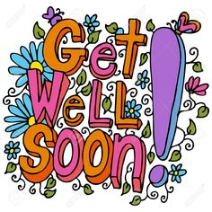 Get Well Soon Message. An image of a get well soon floral design drawing , Get Well Soon Funny, Get Well Soon Messages, Get Well Soon Quotes, Get Well Wishes, Get Well Cards, Thinking Of You Quotes, Well Images, Holiday Signs, Card Sentiments