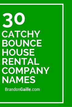 30 Catchy Bounce House Rental Company Names