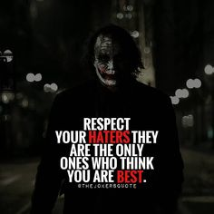 "1,063 Likes, 5 Comments - Joker Quotes (@thejokersquote) on Instagram: ""Respect Your Haters Must Follow @TheJokersQuote @TheJokerSayings For Daily Motivation And…"""