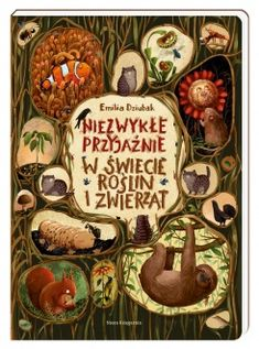 Emilia Dziubak niezwykee przyjaznie w swiecie roslin I zwierzat Book Cover Design, Book Design, Book Drawing, Ice Ice Baby, Roald Dahl, Inspirational Books, Little Books, Children's Book Illustration, Kids And Parenting