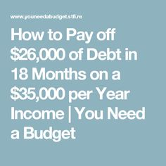 How to Pay off $26,000 of Debt in 18 Months on a $35,000 per Year Income | You Need a Budget