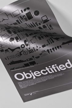 Poster he did for the film 'Objectified'. Items on the poster relates to the title itself and he used the font Helvetica.
