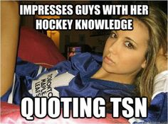 "A way to tell if a female is a puck slut, she quotes #TSN for her ""knowledge"" on hockey"