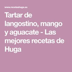 Tartar de langostino, mango y aguacate - Las mejores recetas de Huga
