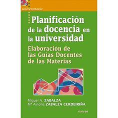 Planificación de la docencia en la universidad. Zabalza, Miguel y otros.