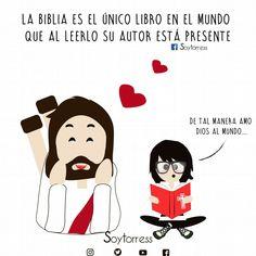 La biblia es el único libro que al leerlo su autor esta presente!