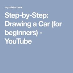 Step-by-Step: Drawing a Car (for beginners) - YouTube