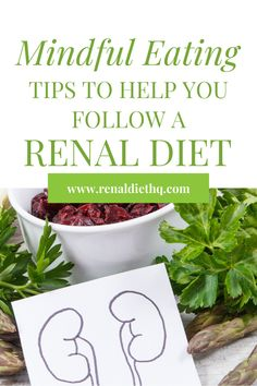 Renal Diet Tips for Mindful Eating Renal Diet Menu, Health Tips, Health And Wellness, Healthy Kidneys, Registered Dietitian Nutritionist, Chronic Kidney Disease, Mindful Eating, Diet Tips, Diet Recipes