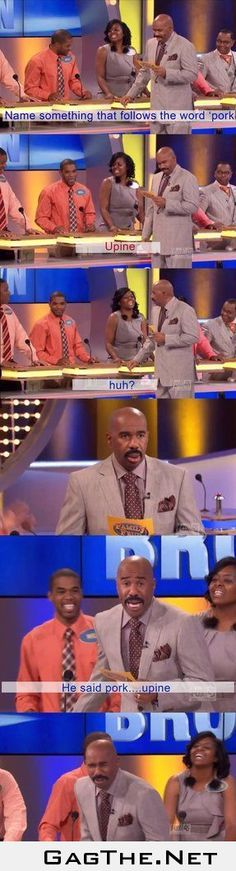 Lately I've become somewhat addicted to watching Family Feud on the game show network. Steve Harvey's reactions are particularly hilarious.