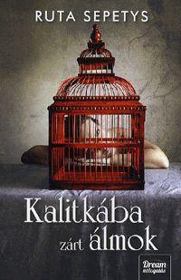 alexandra.hu | Kalitkába zárt álmok :: Sepetys, Ruta