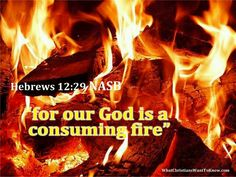 This has always inspired me, God is burning with infinite love.
