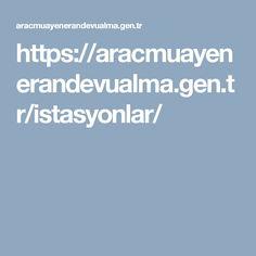 https://aracmuayenerandevualma.gen.tr/istasyonlar/